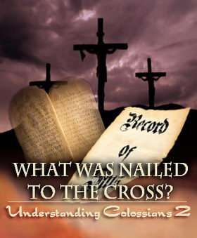 What was nailed to the cross in Colossians 2:16?